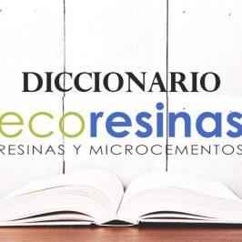 Abrimos el diccionario de Ecoresinas
